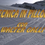 Tecnica in Pillole con Walter Galli pt.1
