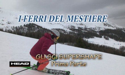 I Ferri del Mestiere – Head – Gli sci Supershape pt.1