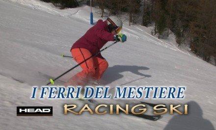 I ferri del mestiere – Head – Racing Ski