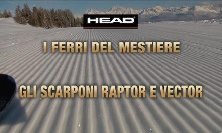 I Ferri del Mestiere – Head Raptor e Vector 2017/18