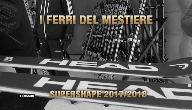 I Ferri del Mestiere – Head Supershape 2017/18