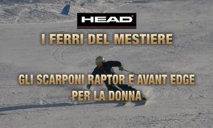 I Ferri del Mestiere – Head Raptor e Avant Edge 2017/18