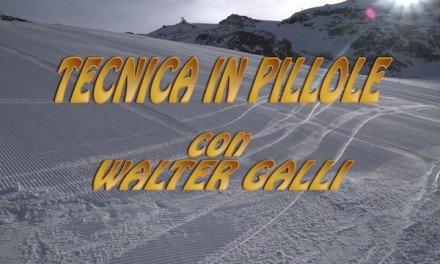 Tecnica in Pillole con Walter Galli pt.1