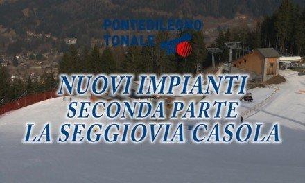 Adamello Ski – Nuovi impianti Seggiovia Casola