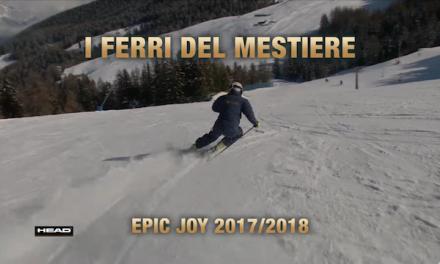 I Ferri del Mestiere – Head Epic Joy 2017/18