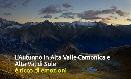 L'Autunno in alta Valle Camonica e alta Val di Sole è ricco di emozioni